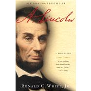 A. Lincoln by WHITE, RONALD C., 9780812975703