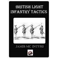 The Development of British Light Infantry, Continental and North American Influences, 1740-1765 by Mc Intyre, James R., 9780996365703