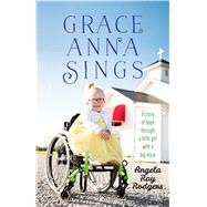 Grace Anna Sings by Rodgers, Angela Ray; Jarboe, Melissa D., 9781424555703