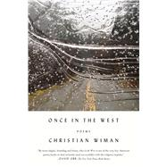 Once in the West Poems by Wiman, Christian, 9780374535704
