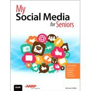 My Social Media for Seniors by Miller, Michael, 9780789755704