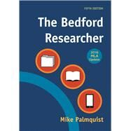 The Bedford Researcher with 2016 MLA Update by Palmquist, Mike, 9781319085704
