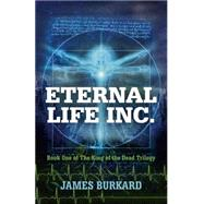 Eternal Life Inc. by Burkard, James, 9781782795704