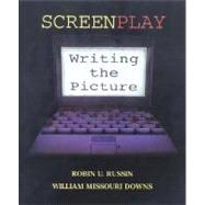 Screenplay : Writing the Picture by Russin, Robin U., 9781879505704