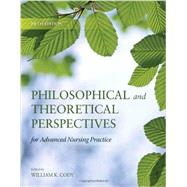 Philosophical and Theoretical Perspectives for Advanced Nursing Practice by Cody, William K., 9780763765705