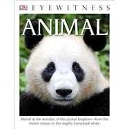 DK Eyewitness Books: Animal by DK Publishing, 9781465435705