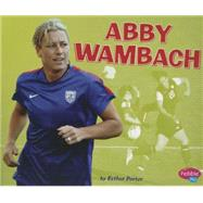 Abby Wambach by Porter, Esther, 9781491485705