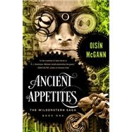 Ancient Appetites by Mcgann, Oisin, 9781497665705