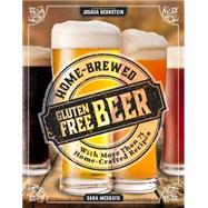 Home-Brewed Gluten Free Beer by McGrath, Sara; Bernstein, Joshua M., 9781604335705