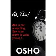 Ah, This! by Osho, 9781938755705