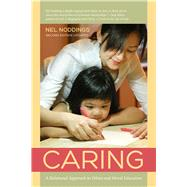 Caring: A Relational Approach to Ethics & Moral Education by Noddings, Nel, 9780520275706