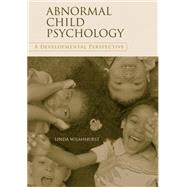 Abnormal Child Psychology: A Developmental Perspective by Wilmshurst, Linda, 9781138965706