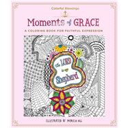 Colorful Blessings: Moments of Grace A Coloring Book of Faithful Expression by Hill, Patricia, 9781250115706