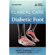Clinical Care of the Diabetic Foot by Armstrong, David G.; Lavery, Lawrence A., 9781580405706