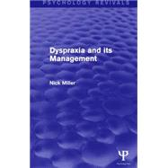 Dyspraxia and its Management by Miller; Nick, 9781138885707