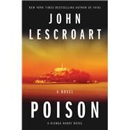 Poison A Novel by Lescroart, John, 9781501115707