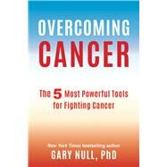 Overcoming Cancer by Null, Gary, Ph.D., 9781510715707