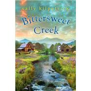 Bittersweet Creek by Kilpatrick, Sally, 9781617735707