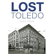 Lost Toledo by Yonke, David, 9781626195707