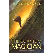 The Quantum Magician by Kunsken, Derek, 9781781085707