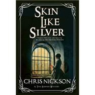 Skin Like Silver by Nickson, Chris, 9780727885708