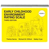 Early Childhood Environment Rating Scales by Harms, Thelma; Clifford, Richard M.; Cryer, Debby, 9780807755709