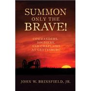 Summon Only the Brave! by Brinsfield, John W. Jr., 9780881465709