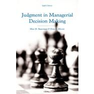 Judgment in Managerial Decision Making by Bazerman, Max H.; Moore, Don A., 9781118065709