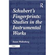 Schubert's Fingerprints: Studies in the Instrumental Works by Wollenberg,Susan, 9781138245709