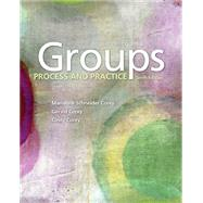 Groups Process and Practice by Corey, Marianne Schneider; Corey, Gerald; Corey, Cindy, 9781305865709