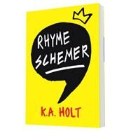 Rhyme Schemer by Holt, K. A., 9781452145709