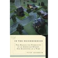 In the Neighborhood : The Search for Community on an American Street, One Sleepover at a Time by Lovenheim, Peter (Author), 9780399535710