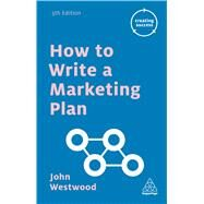 How to Write a Marketing Plan by Westwood, John, 9780749475710