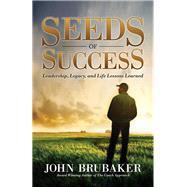 Seeds of Success by Brubaker, John, 9781630475710