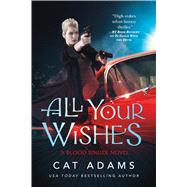 All Your Wishes by Adams, Cat, 9780765375711