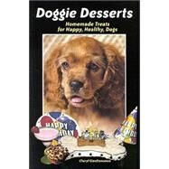 Doggie Desserts: Delicious Homemade Treats for Happy, Healthy Dogs by Gianfranceso, Cheryl, 9780944875711