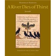 A River Dies of Thirst by DARWISH, MAHMOUDCOBHAM, CATHERINE, 9780981955711
