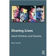 Sharing Lives: Adult Children and Parents by Szydlik; Marc, 9781138125711