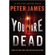 You Are Dead by James, Peter, 9781250065711