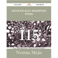 Genetically Modified Food: 115 Most Asked Questions on Genetically Modified Food - What You Need to Know by Mejia, Norma, 9781488525711