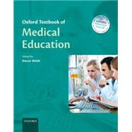 Oxford Textbook of Medical Education by Walsh, Kieran, 9780198785712