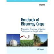 Handbook of Bioenergy Crops: A Complete Reference to Species, Development and Applications by El Bassam,N., 9781138975712