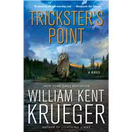 Trickster's Point A Novel by Krueger, William Kent, 9781451645712