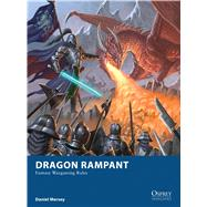 Dragon Rampant: Fantasy Wargaming Rules by Mersey, Daniel; Spearing, Craig; Stacey, Mark; RU-MOR, 9781472815712