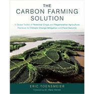 The Carbon Farming Solution by Toensmeier, Eric; Herren, Hans, 9781603585712