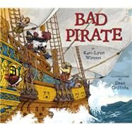 Bad Pirate by Winters, Kari-lynn; Griffiths, Dean, 9781927485712