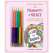 Colorful Blessings: Moments of Grace Deluxe Edition with Pencils by Hill, Patricia, 9781250115713