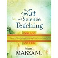 The Art and Science of Teaching: A Comprehensive Framework for Effective Instruction by Marzano, Robert J., 9781416605713