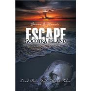 Escape Socotra Island... Dead Men Still Tell No Tales by Norris, Bruce E., 9781480965713