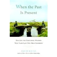 When the Past Is Present by RICHO, DAVID, 9781590305713